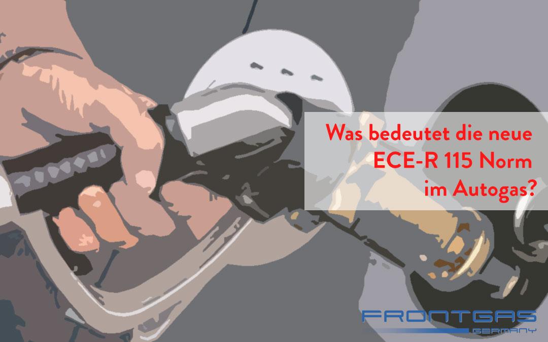 Was bedeutet die Neue ECE-R 115 Norm im Autogas?