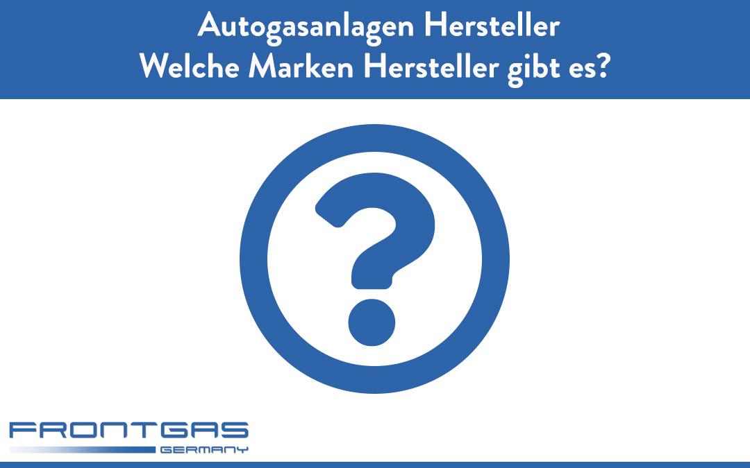 Autogasanlagen Hersteller – Welche Marken Hersteller gibt es?