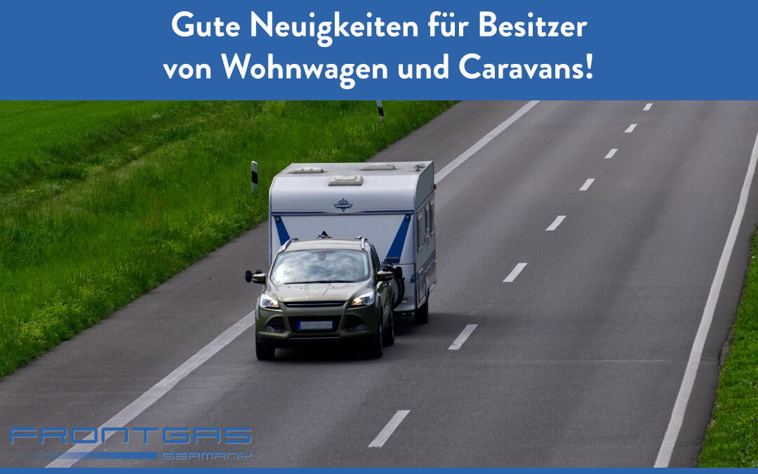 Gute Neuigkeiten für Besitzer von Wohnwagen und Caravans!
