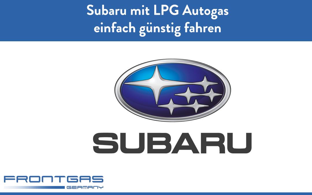 Subaru mit LPG Autogas, einfach günstig fahren